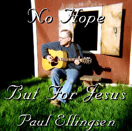 "Click here to buy, ""No Hope But For Jesus"" on CD Baby"